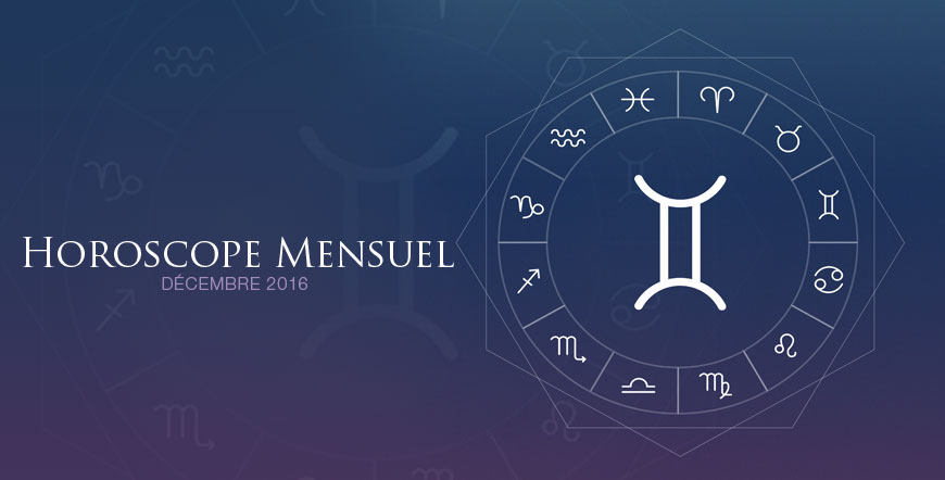 Horoscope Mensuel Décembre 2016