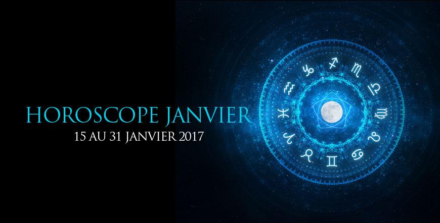 Horoscope 15-31 Janvier 2017