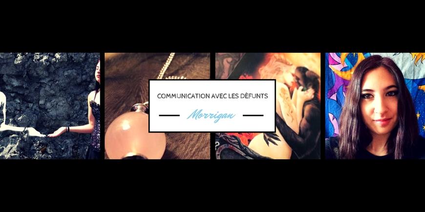 Communication avec les défunts avec Morrigan